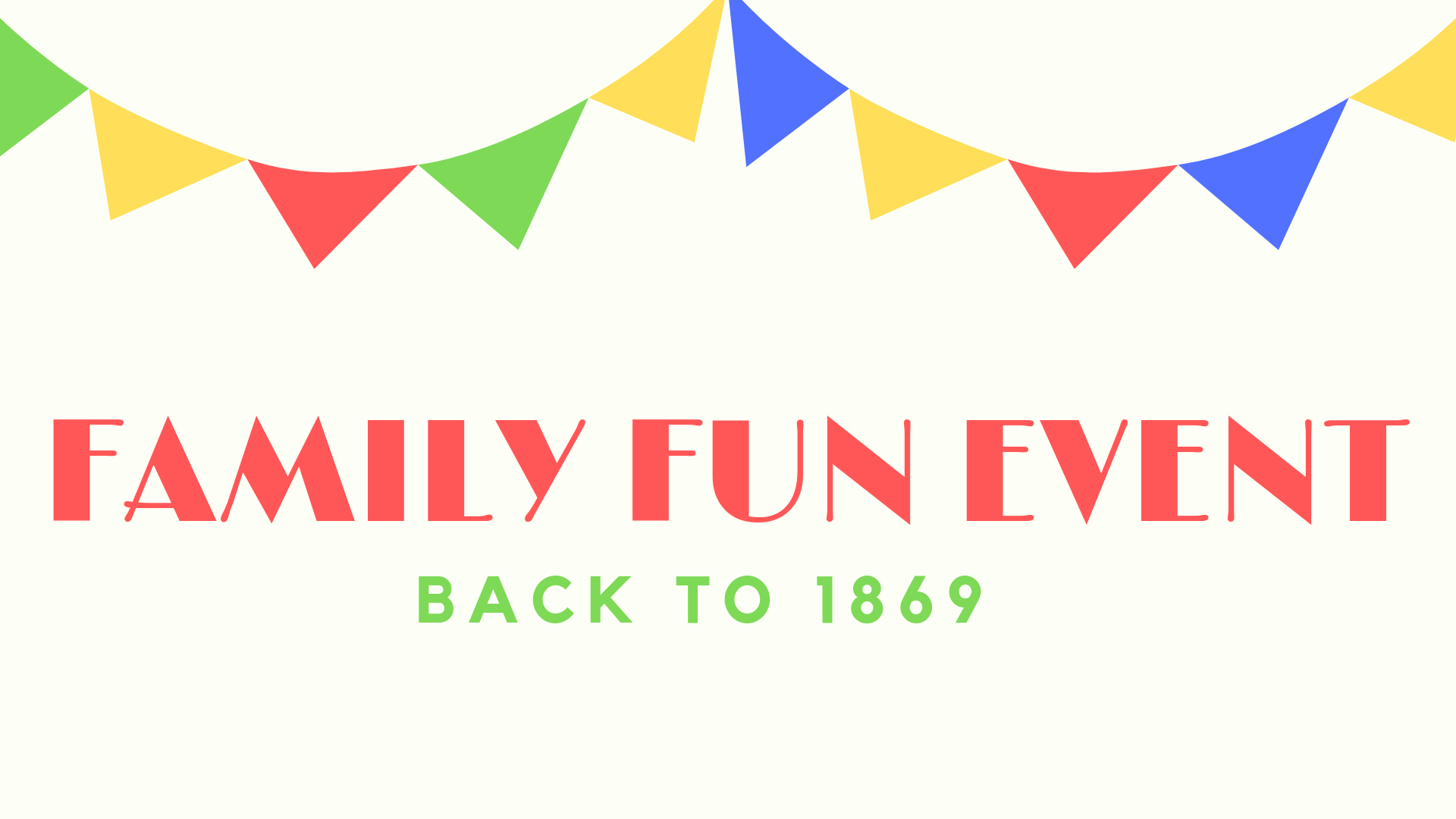 Family Fun Back to 1869 Event – National Trust